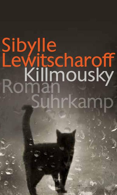 Killmousky - Sibylle Lewitscharoff