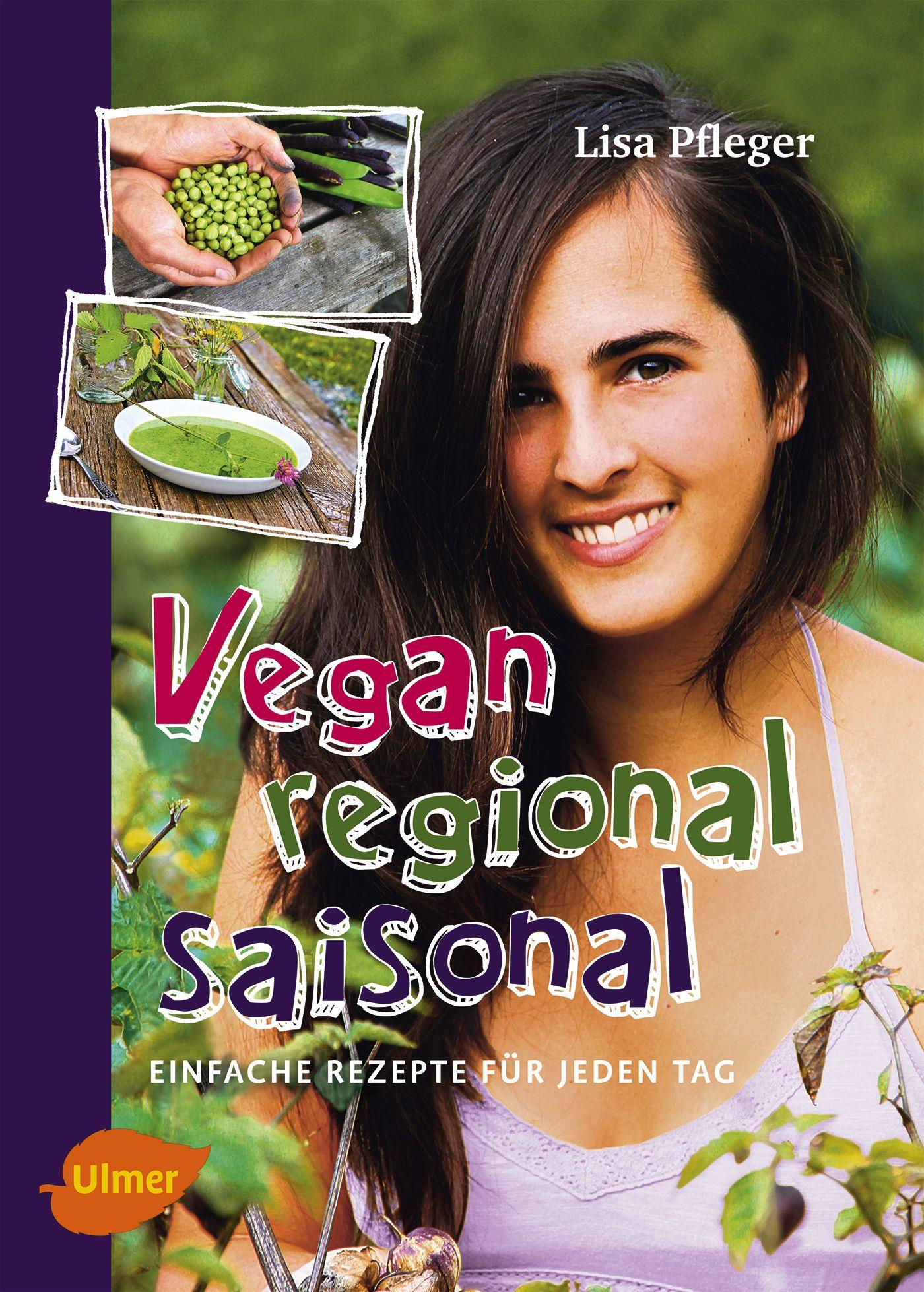 Vegan, regional, saisonal: Einfache Rezepte für...