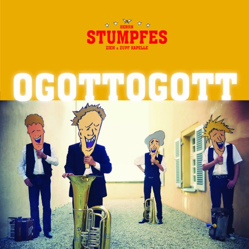 Herrn Stumpfes Zieh & Zupf Kapelle - Ogottogott