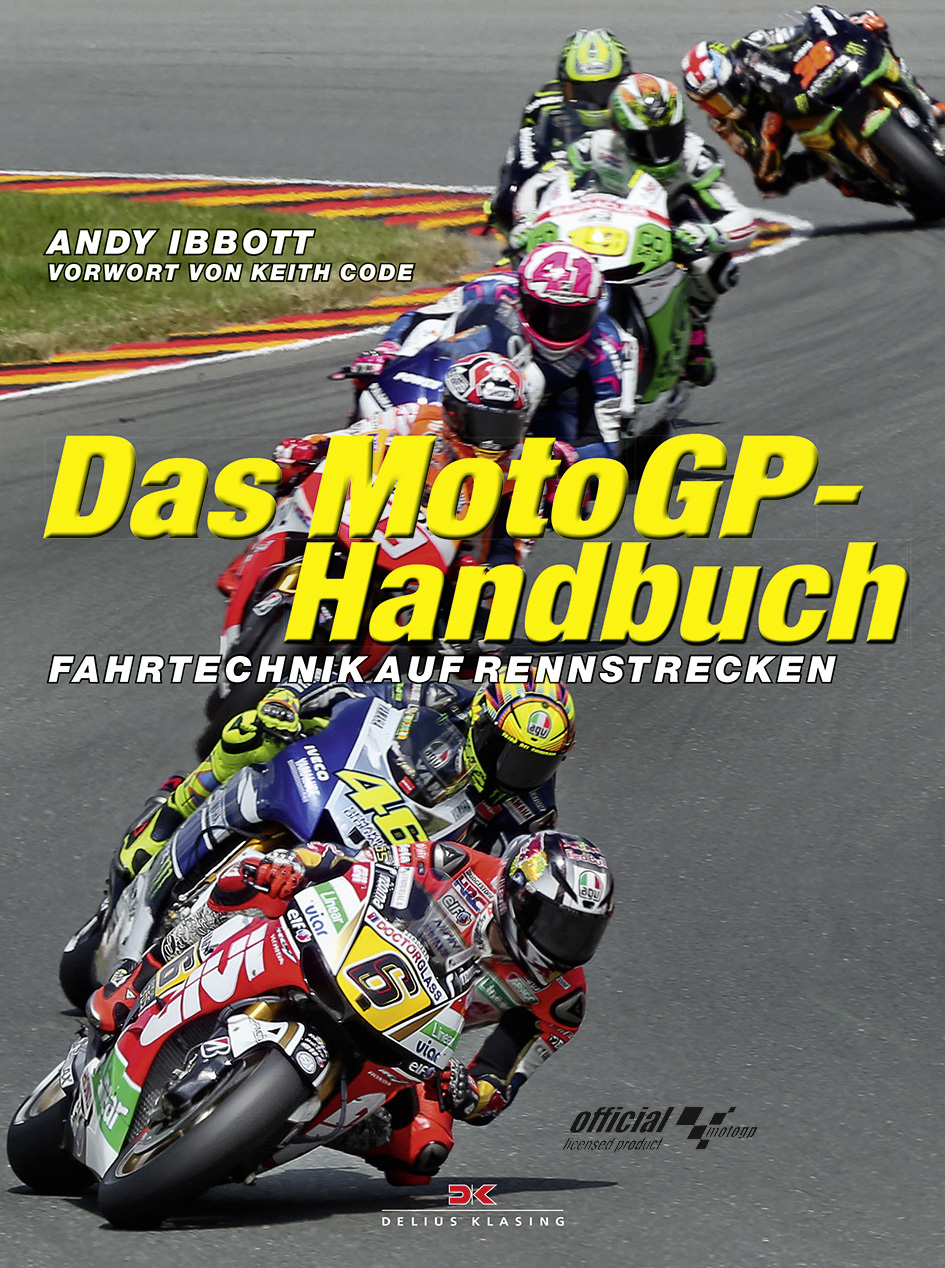 Das MotoGP-Handbuch: Fahrtechnik auf Rennstrecken - Andy Ibbott
