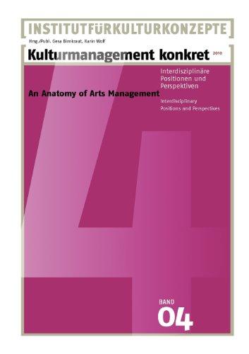 Kulturmanagement konkret 2010: An Anatomy of Arts Management 2010
