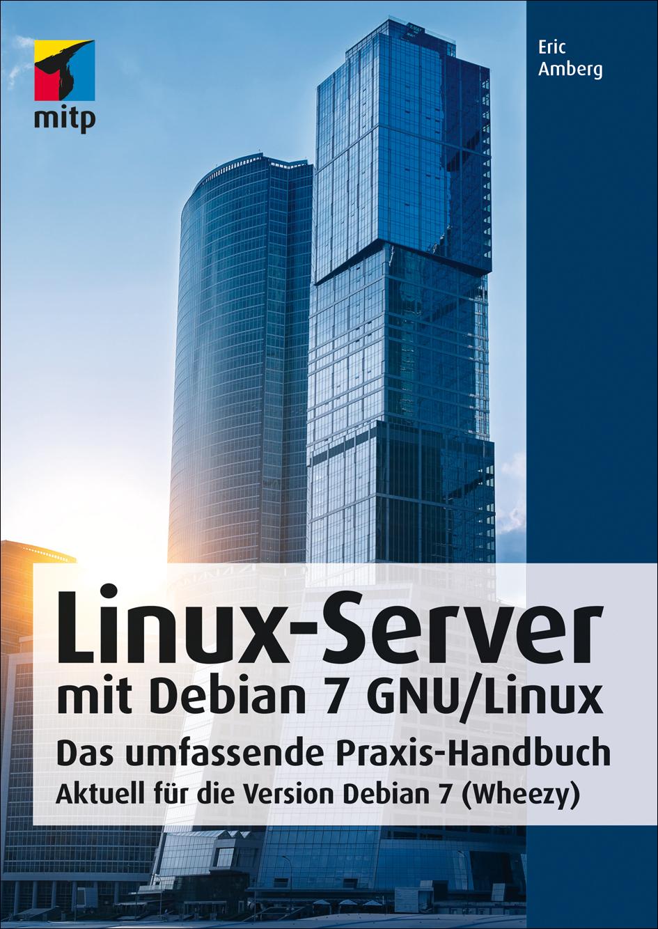 Linux Server mit Debian 7 GNU/Linux (mitp Profe...