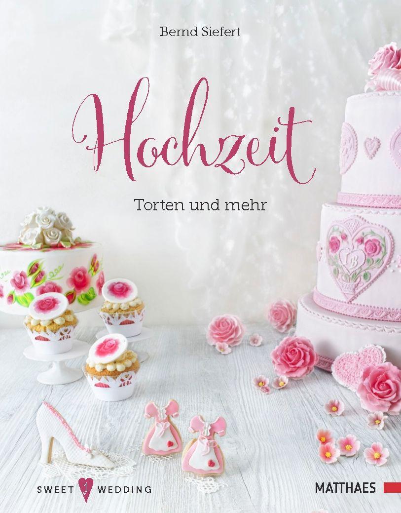 Hochzeit - Torten und mehr - Bernd Siefert