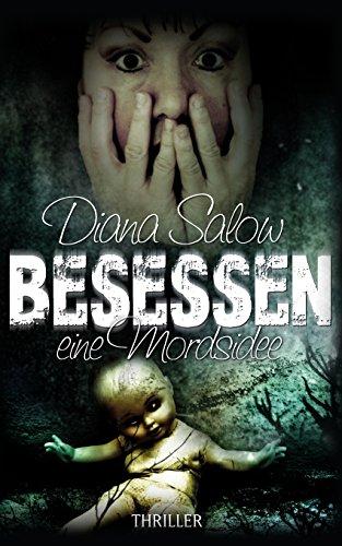 Besessen - eine Mordsidee - Diana Salow