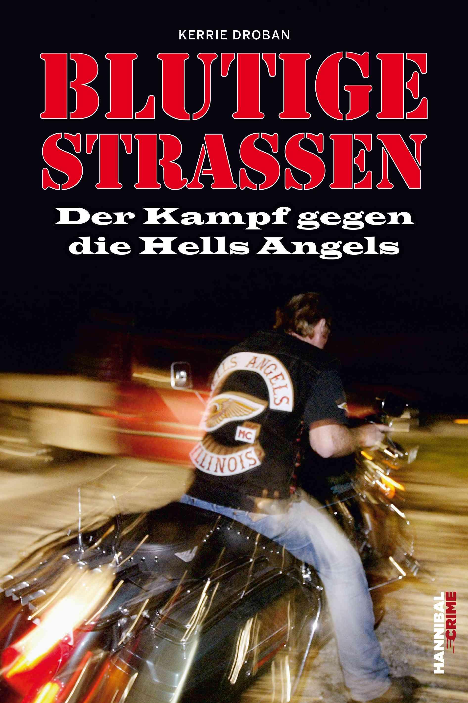 Blutige Straßen: Der Kampf gegen die Hells Angels - Kerrie Droban