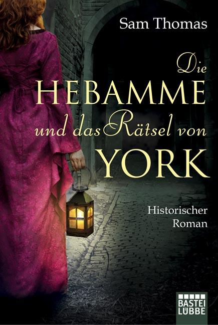 Die Hebamme und das Rätsel von York - Sam Thomas