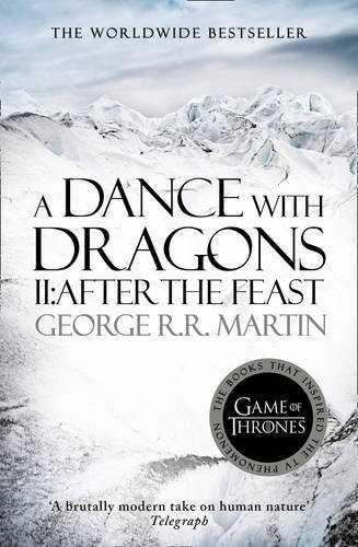 A Song of Ice and Fire: Book 5 - A Dance with Dragons - Part 2: After the Feast - George R. R. Martin [Paperback]