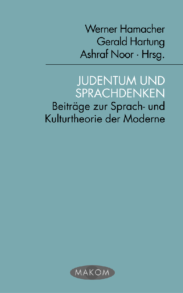 Judentum und Sprachdenken: Beiträge zur Sprach- und Kulturtheorie der Moderne - Werner Hacmacher et al. (Hrsgs.)