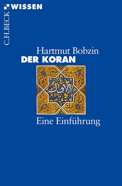 Der Koran: Eine Einführung - Hartmut Bobzin