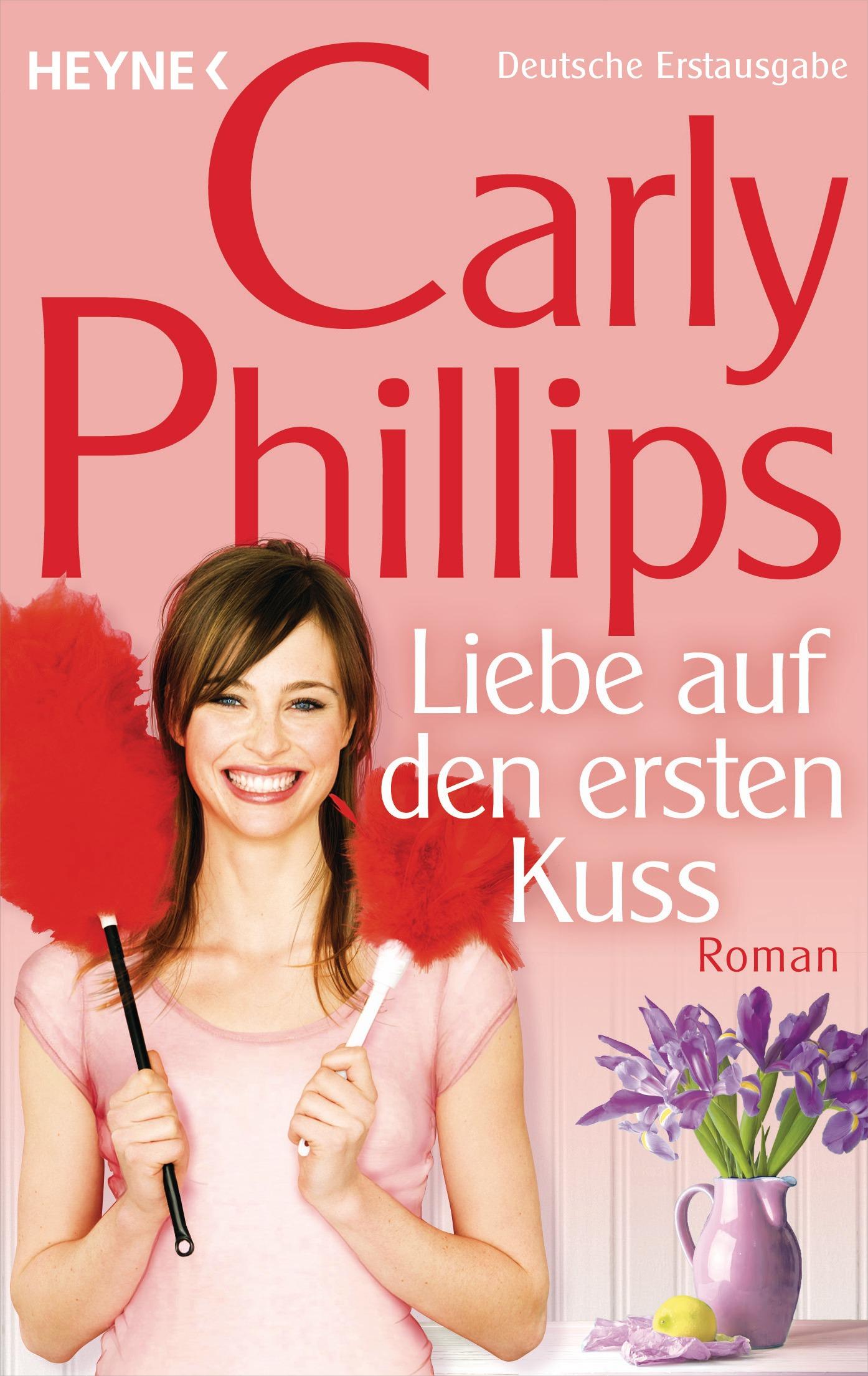 Liebe auf den ersten Kuss - Carly Phillips [Taschenbuch]