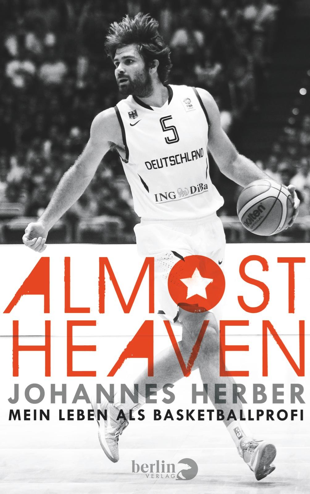 Almost Heaven: Mein Leben als Basketball-Profi - Johannes Herber