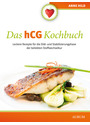 Das hCG Kochbuch: Leckere Rezepte für die Diät- und Stabilisierungphase der beliebten Stoffwechselkur - Anne Hild