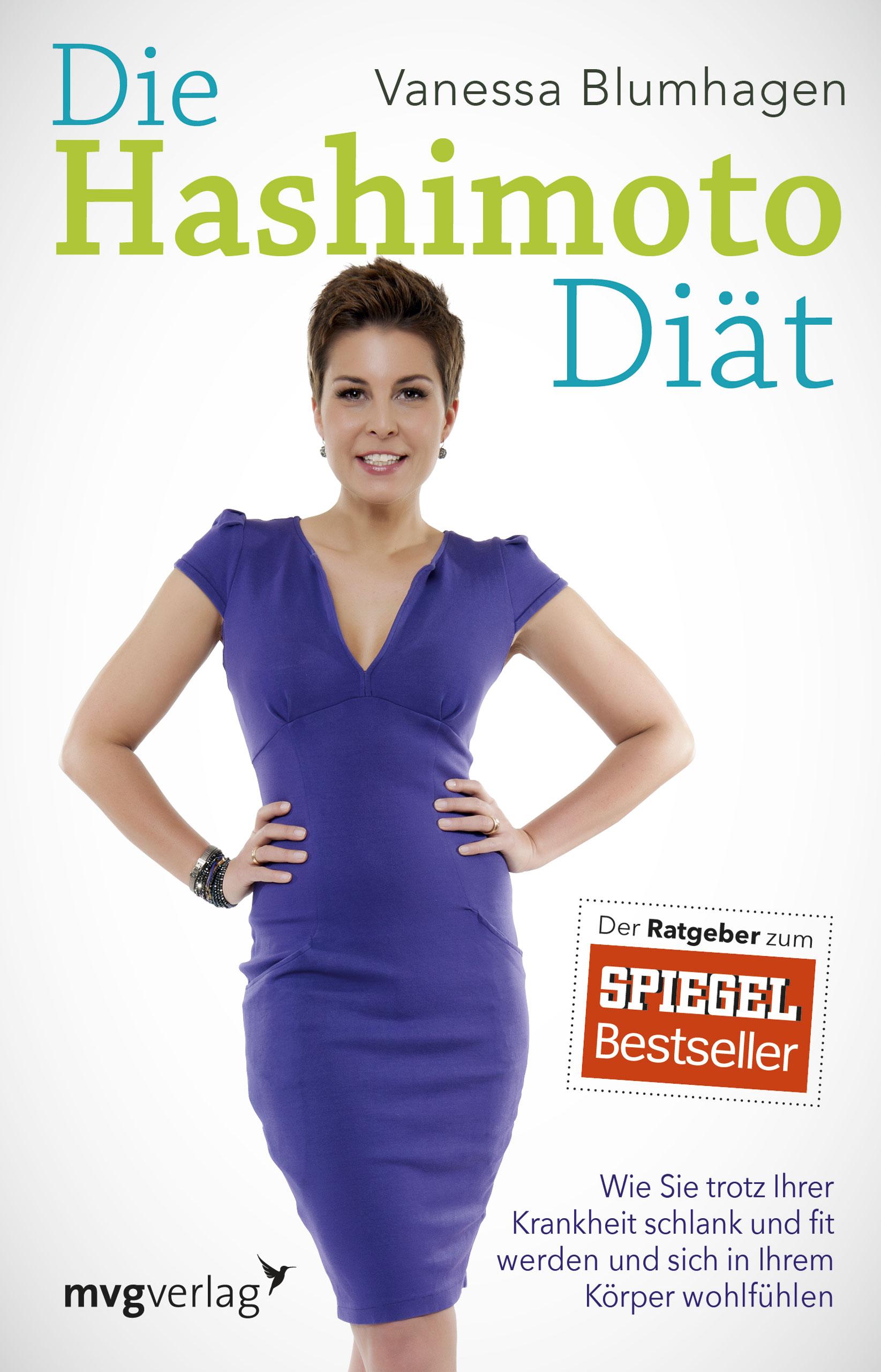 Die Hashimoto-Diät: Wie Sie trotz Ihrer Krankheit schlank und fit werden und sich in Ihrem Körper wohlfühlen - Vanessa B