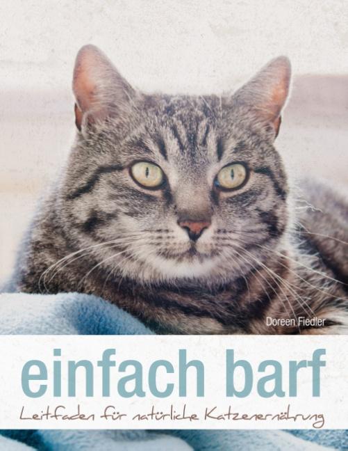 einfach barf: Leitfaden für natürliche Katzenernährung - Doreen Fiedler [Taschenbuch]