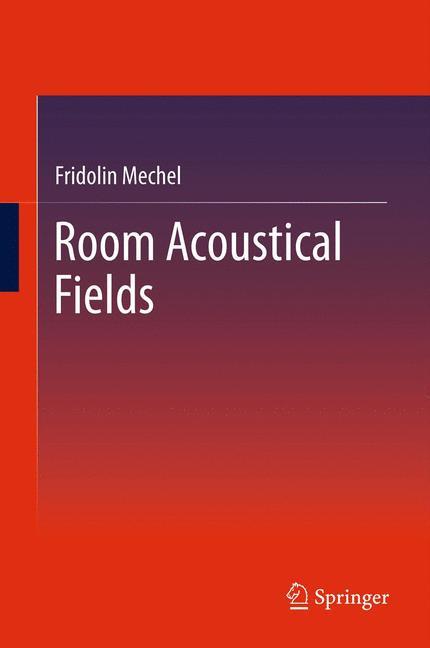 Room Acoustical Fields - Fridolin Mechel [Hardcover]