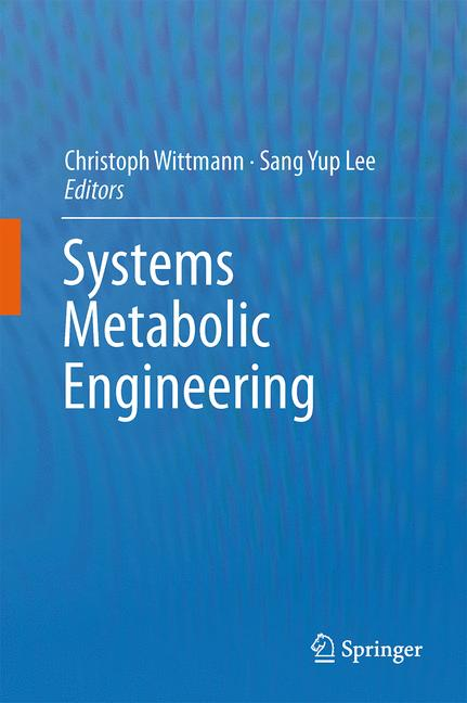 Systems Metabolic Engineering - Christoph Wittmann, Sang Yup Lee [Hardcover]