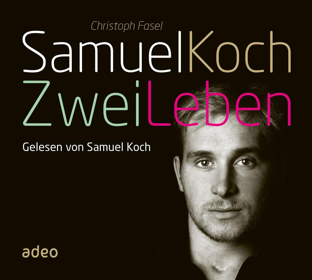 Samuel Koch: Zwei Leben - Christoph Fasel [Audio CD]