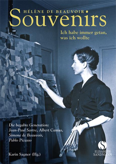 Hélène de Beauvoir: Souvenirs - Ich habe immer getan, was ich wollte - Karin Sagner (Hrsg.)