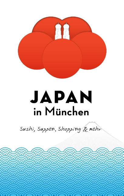 Japan in München: Sushi, Suppen, Shopping & meh...