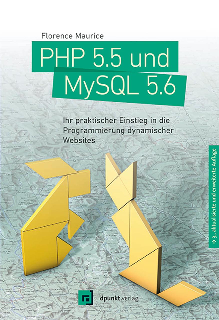 PHP 5.5 und MySQL 5.6: Ihr praktischer Einstieg...