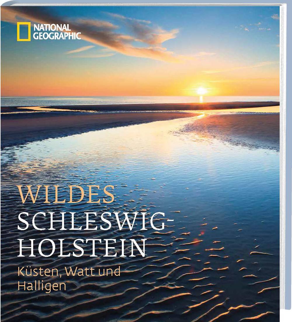 Wildes Schleswig-Holstein: Küsten, Watt und Hal...