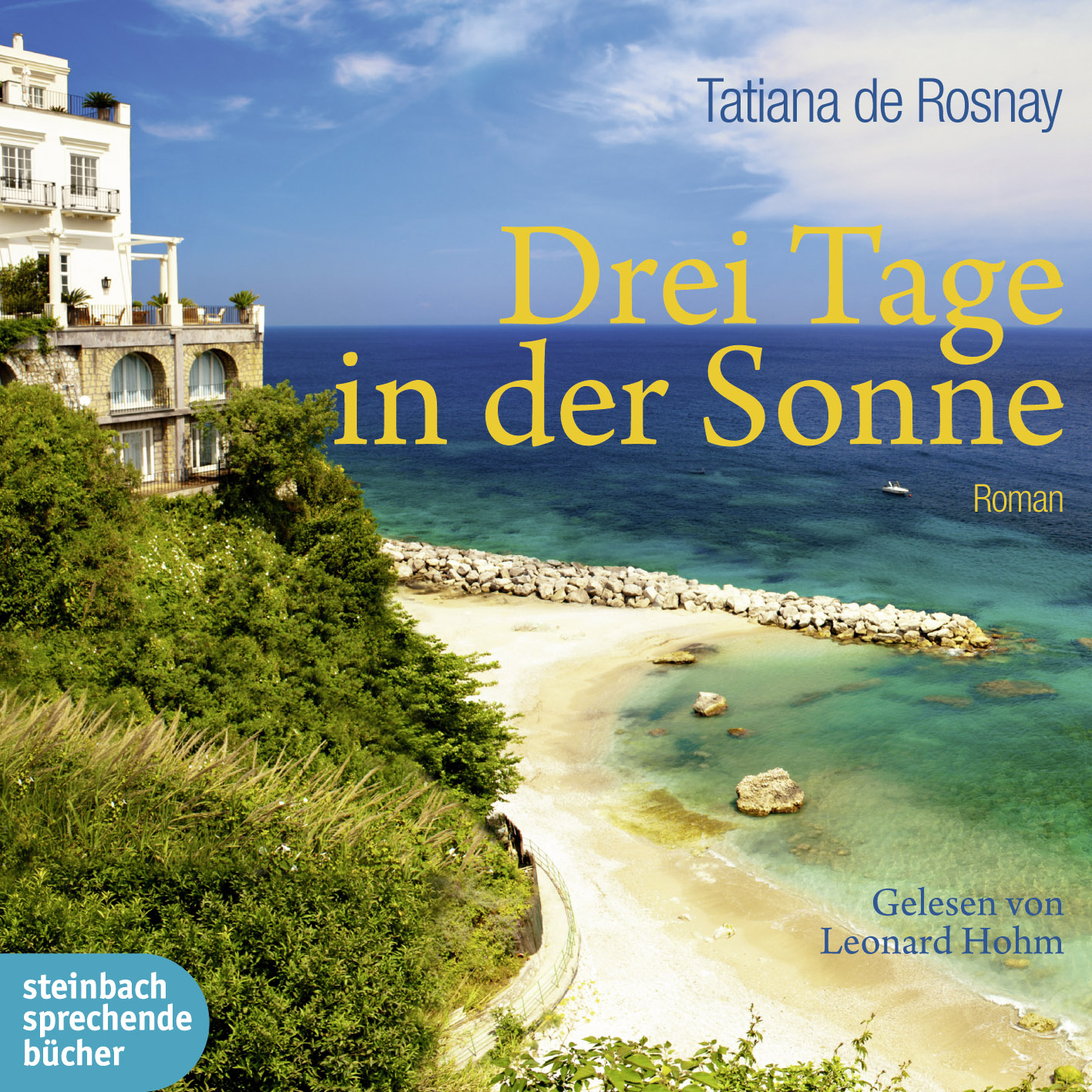 Drei Tage in der Sonne: Autorisierte Hörfassung - de Rosnay, Tatiana