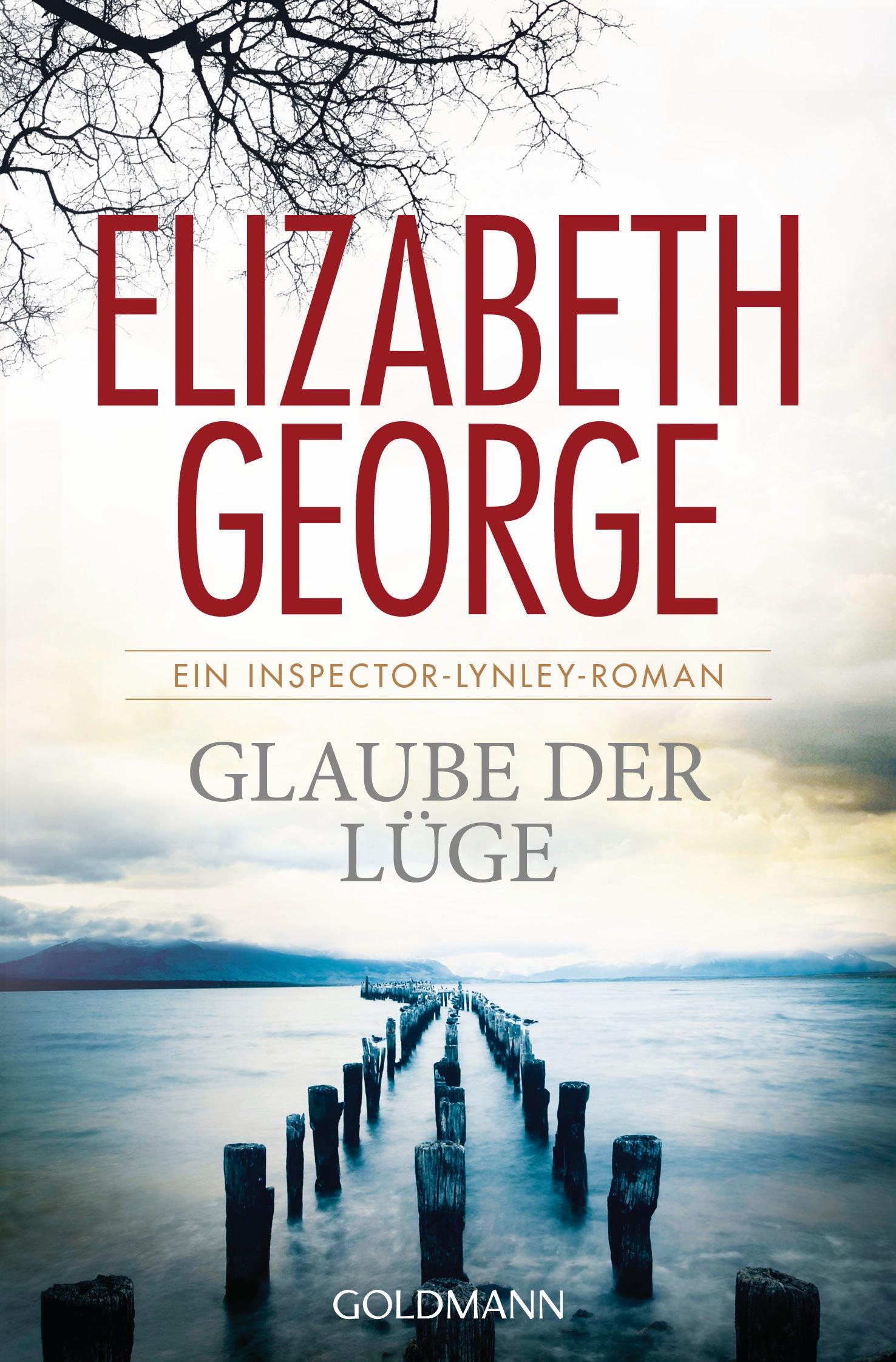 Glaube der Lüge: Ein Inspector-Lynley-Roman - Elizabeth George [Taschenbuch]