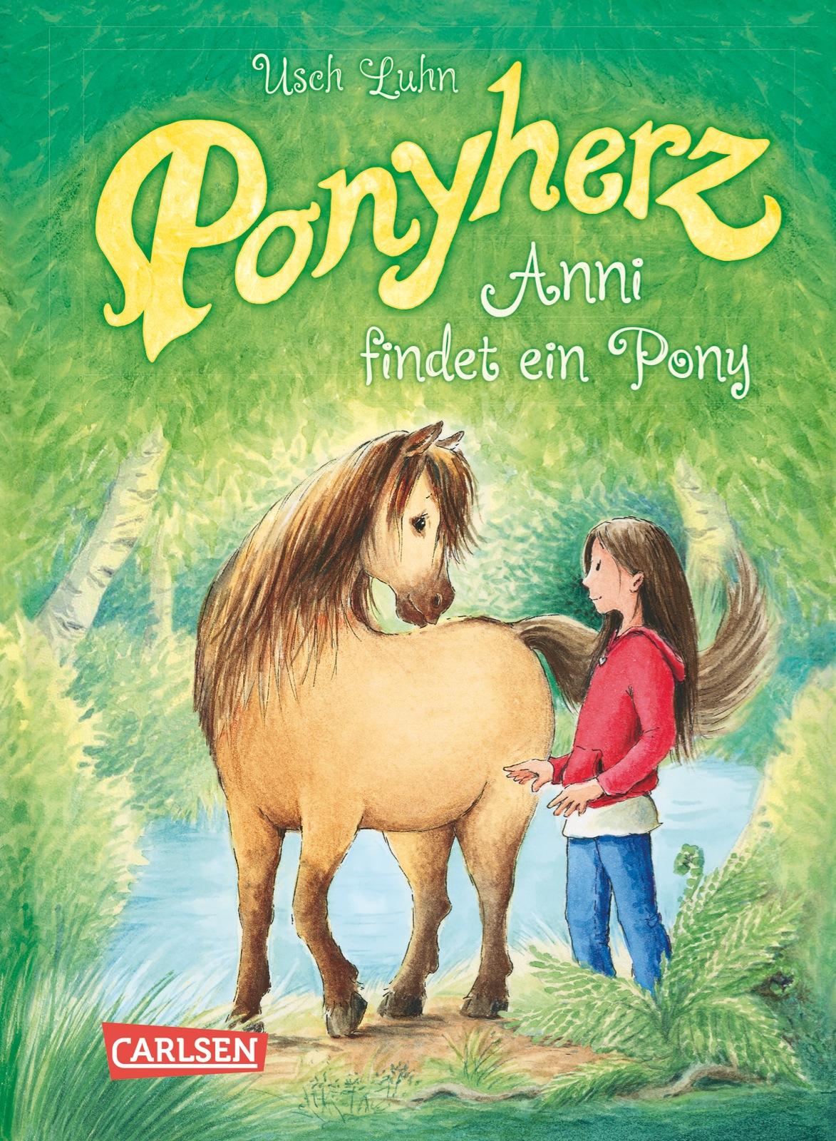 Ponyherz: Band 1 - Anni findet ein Pony - Usch Luhn
