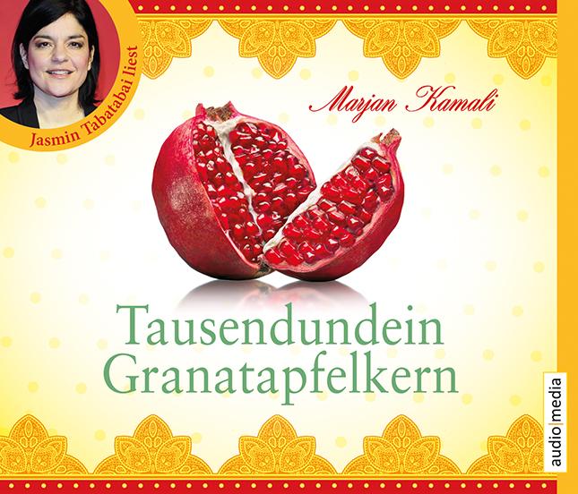 Tausendundein Granatapfelkern - Marjan Kamali