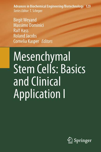 Advances in Biochemical Engineering/Biotechnology: Mesenchymal Stem Cells - Basics and Clinical Application I - Birgit W