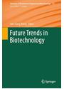 Advances in Biochemical Engineering/Biotechnology: Future Trends in Biotechnology  - Jian-Jiang Zhong [Hardcover]