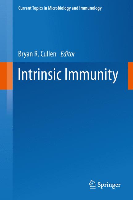 Current Topics in Microbiology and Immunology: Intrinsic Immunity - Bryan R. Cullen [Hardcover]