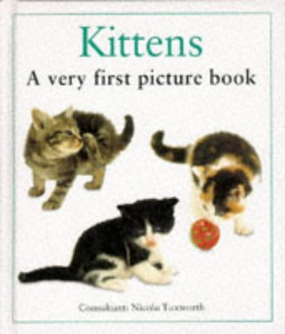 Kittens: A Very First Picture Book (First Pictu...