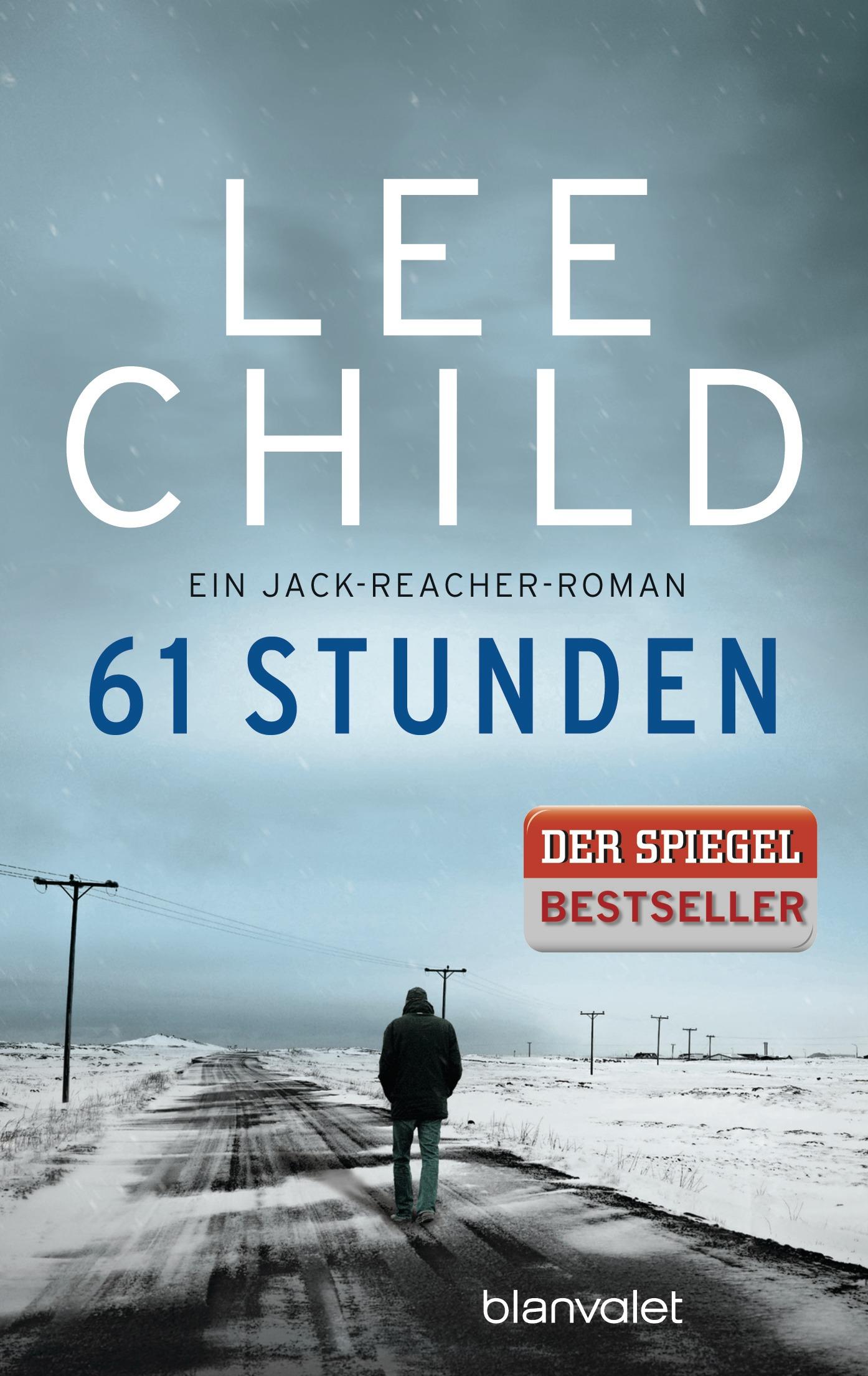 61 Stunden: Ein Jack-Reacher-Roman - Lee Child [Taschenbuch]