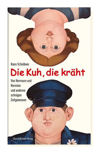 Die Kuh, die kräht: Von Hermann und Hermine und...