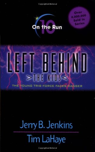 Left Behind - The Kids: On the Run: The Young Trib Force Faces Danger - Jerry B. Jenkins / Tim LaHaye