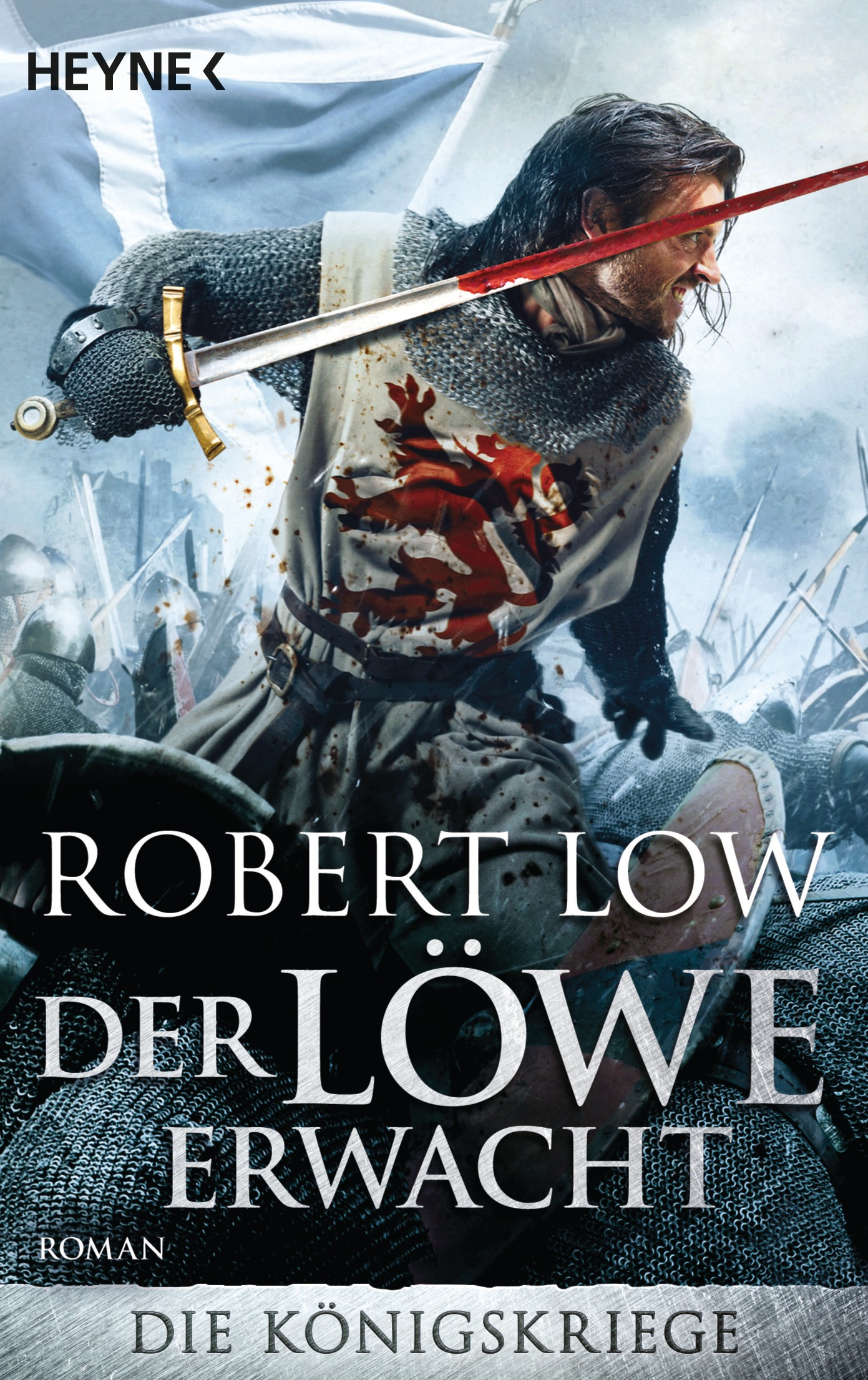 Die Königskriege - Band 1: Der Löwe erwacht - Robert Low [taschenbuch]