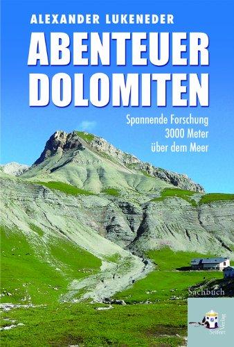 Abenteuer Dolomiten: Spannende Forschung 3000 Meter über dem Meer - Alexander Lukeneder