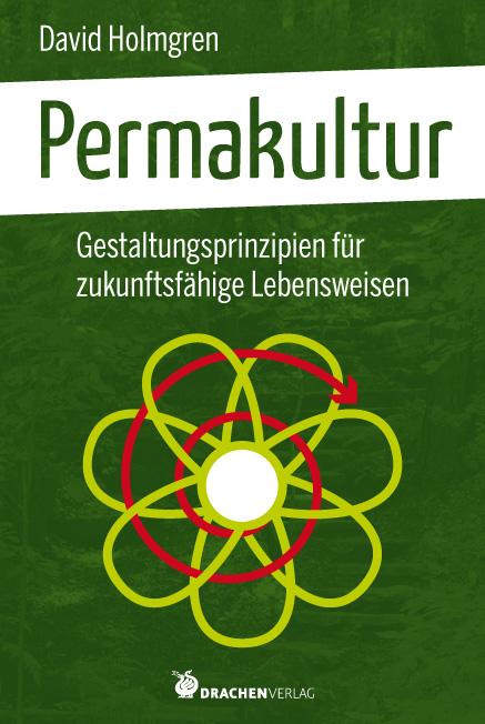 Permakultur: Gestaltungsprinzipien für zukunfts...
