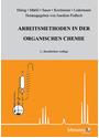 Arbeitsmethoden in der organischen Chemie - Joachim Podlech (Hrsg.) [3. Auflage 2014]