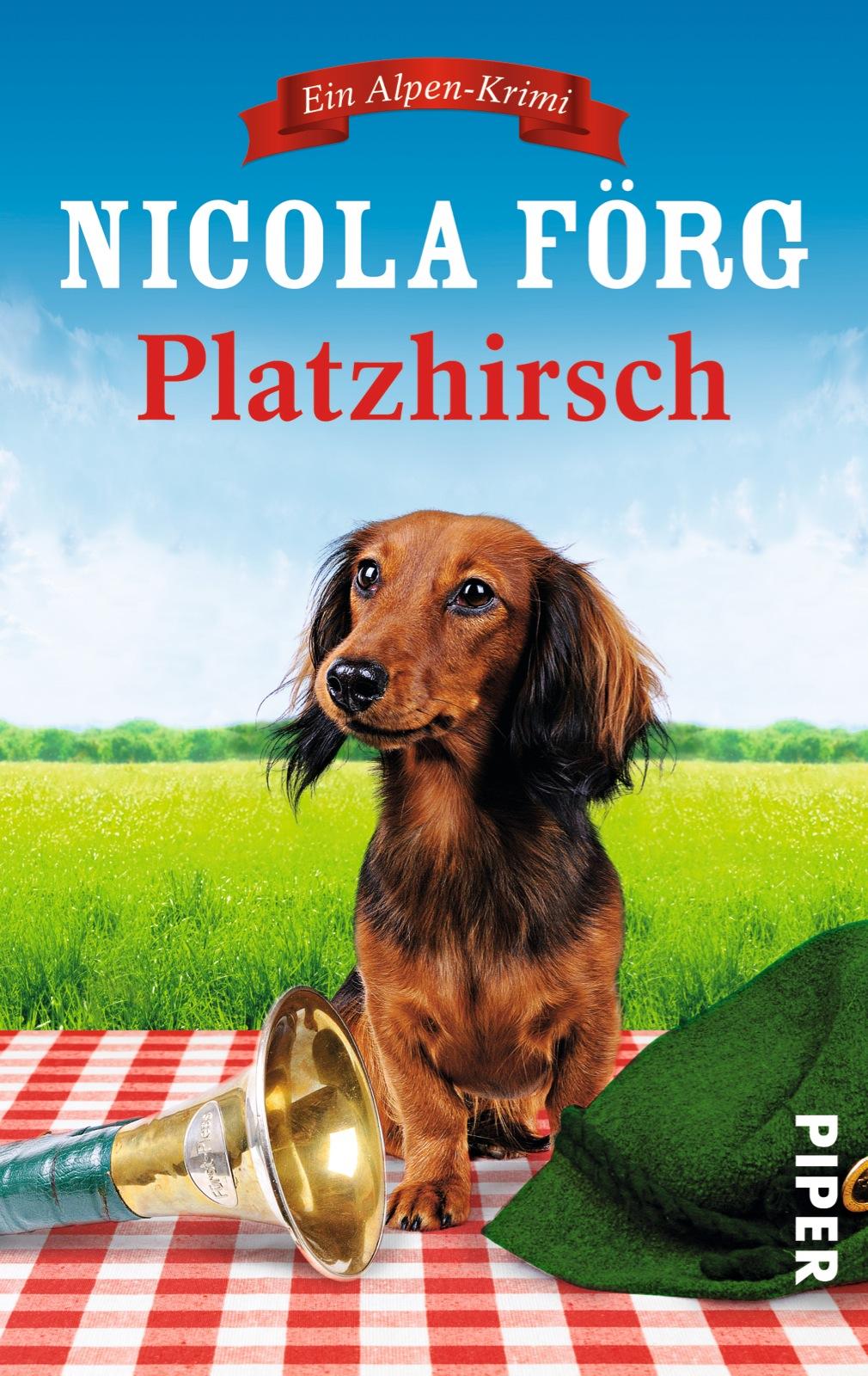 Platzhirsch: Ein Alpen-Krimi - Nicola Förg [Taschenbuch]