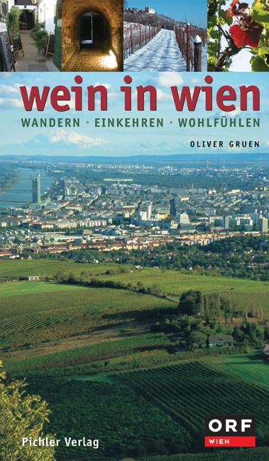 Wein in Wien. Rieden - Winzer - Weine - Gruen, ...