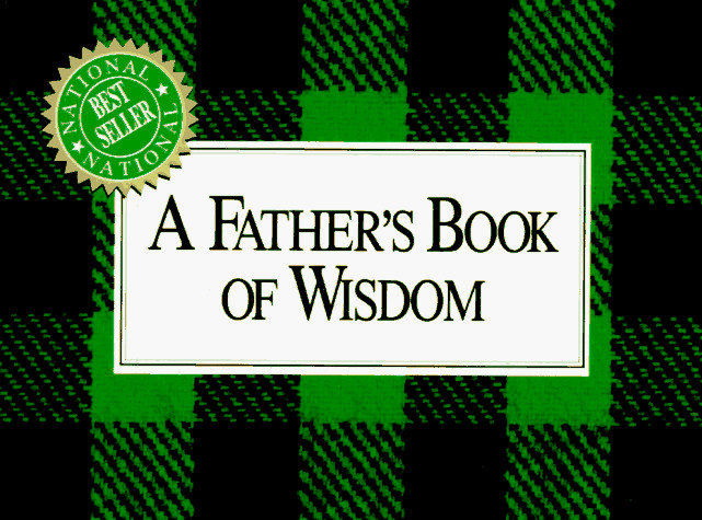 A Father´s Book of Wisdom - Brown, H. Jackson, Jr.