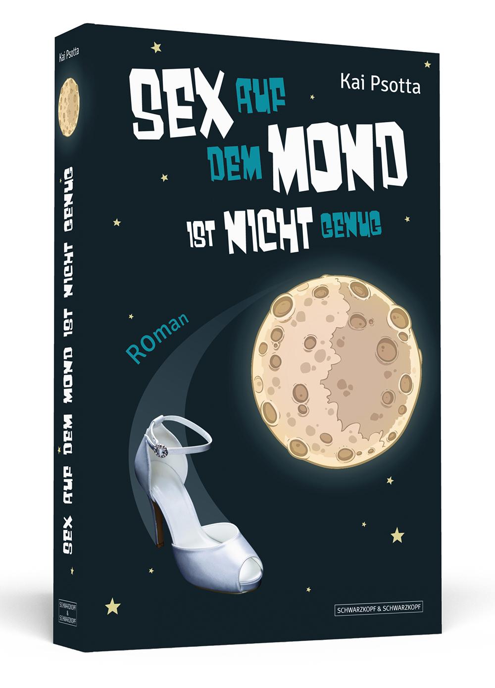 Sex auf dem Mond ist nicht genug - Kai Psotta