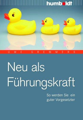 Neu als Führungskraft - Uwe Gremmers