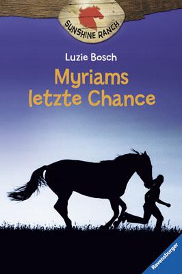 Sunshine Ranch 4: Myriams letzte Chance - Bosch, Luzie