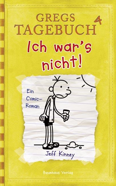 Gregs Tagebuch - Band 4: Ich war´s nicht! - Jeff Kinney [10. Auflage 2009]