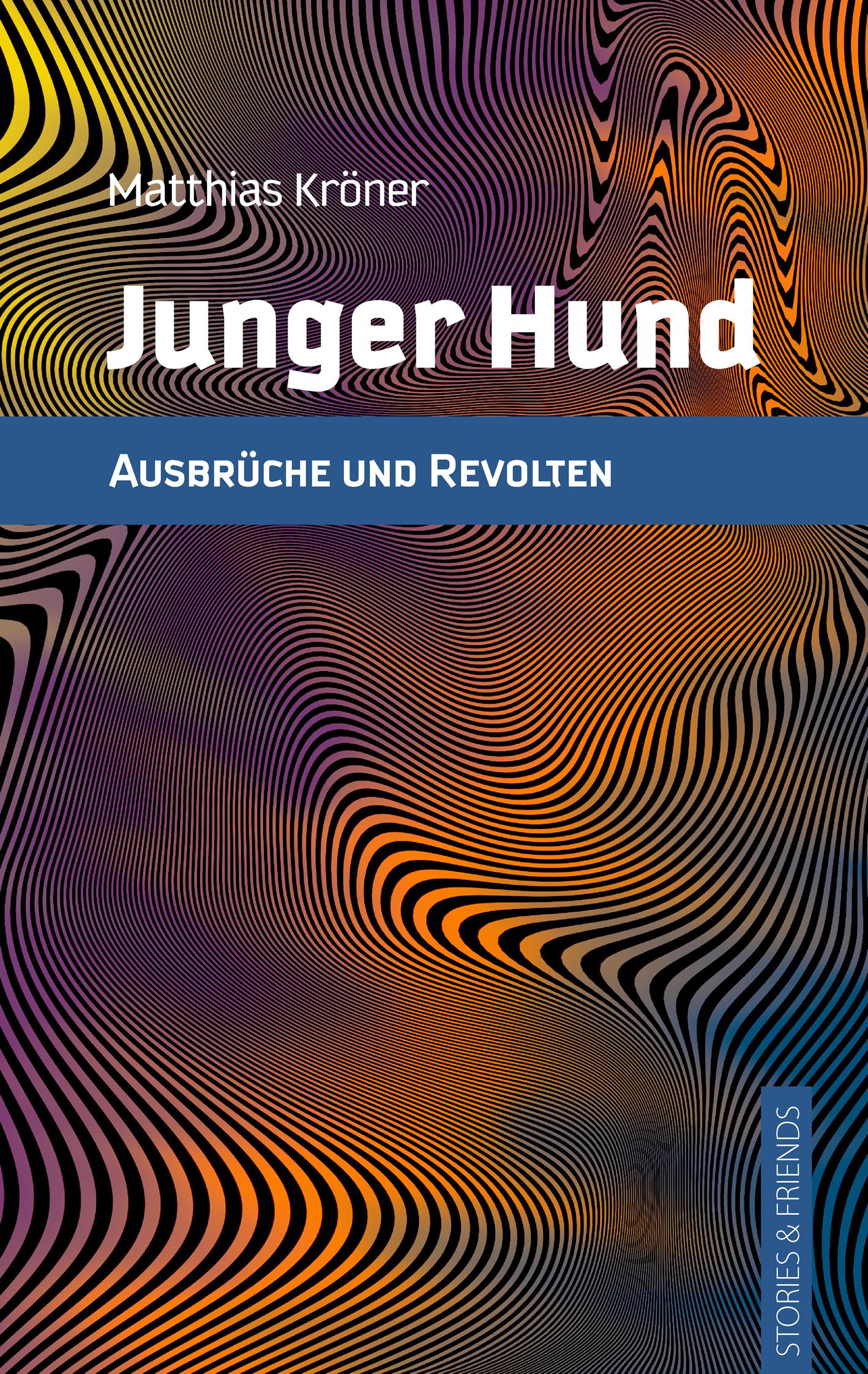 Junger Hund: Ausbrüche und Revolten - Matthias ...