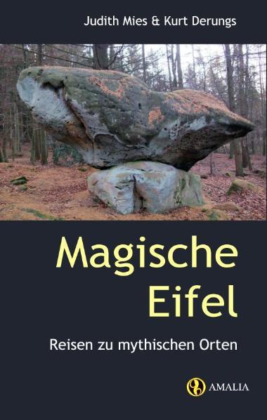 Magische Eifel - Reisen zu mythischen Orten - M...