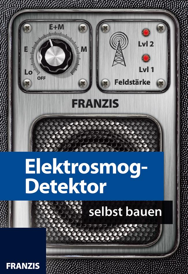 Elektrosmog-Detektor selbst bauen - Kainka, Bur...